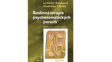#KnihaTydne | Rodinná terapie psychosomatických poruch - Rodina jako sociální děloha. - Ludmila Trapková, Vladislav Chvála