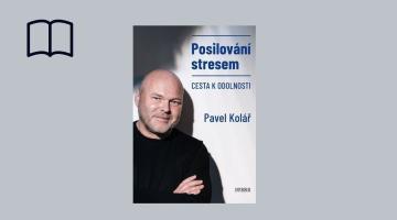 #KnihaTydne | Pavel Kolář: Posilování stresem. Cesta k odolnosti