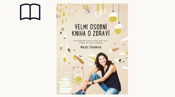 #KnihaTydne | Margit Slimáková: Velmi osobní kniha o zdraví