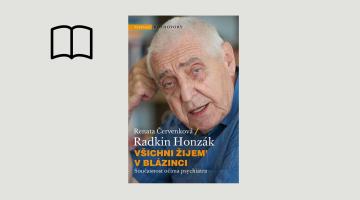 #KnihaTydne | Renata Červenková, Radkin Honzák: Všichni žjjem´ vblázinci. Současnost očima psychiatra.