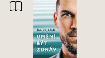 #KnihaTydne | Jan Vojáček: Umění být zdráv